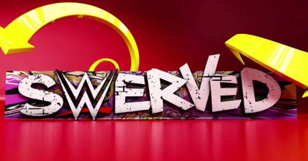 Watch WWE Swerved S01E06 8/22/15