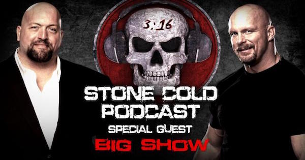Watch WWE Stone Cold Podcast with The Big Show