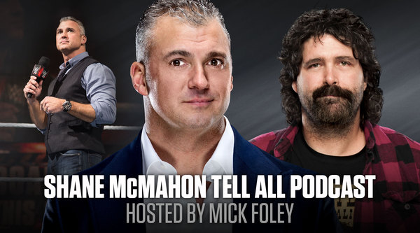 Watch WWE Shane Tell With Mick Foley Podcast