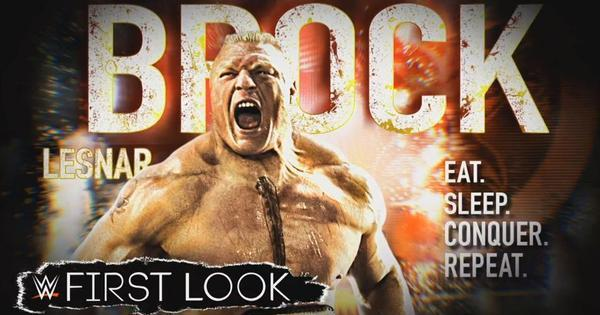 Watch WWE First Look: Brock Lesnar Eat Sleep Conquer Repeat