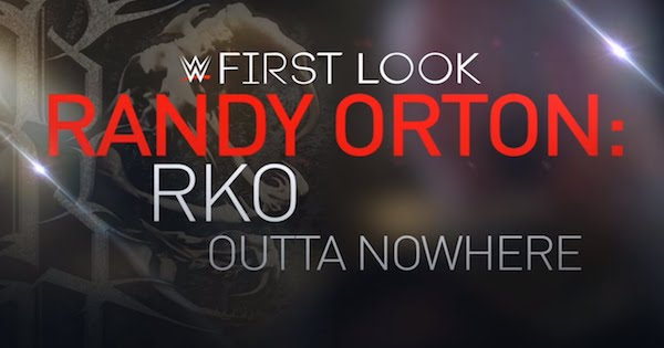 Watch WWE First Look: RKO Outta Nowhere