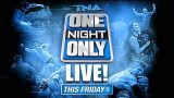 Watch TNA One Night Only: Live 2017