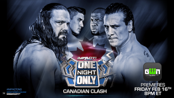 Watch GFW iMPACT One Night Only: Canadian Clash