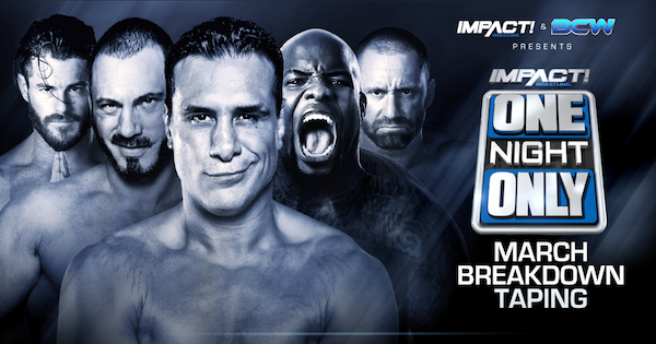 Watch GWN iMPACT Wrestling One Night Only: March Breakdown 2018
