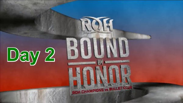 Watch ROH Bound By Honor 2018 Day2 4/28/18