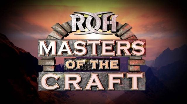 Watch ROH Masters of the Craft 4/15/18