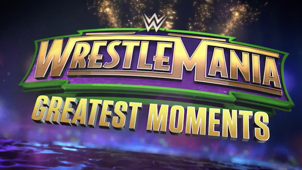 Watch WWE WrestleManias Greatest Moments