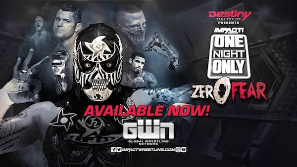 Watch iMPACT Wrestling One Night Only: Zero Fear 2018