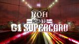 Watch ROH Road To G1 SuperCard Night 1