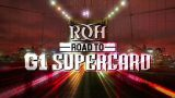 Watch ROH Road To G1 Supercard 3/31/19