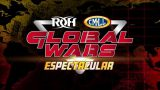 Watch ROH Global Wars Espectacular Dearborn 9/6/19